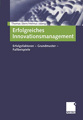 9783409123556: Erfolgreiches Innovationsmanagement. Erfolgsfaktoren - Grundmuster - Fallbeispiele
