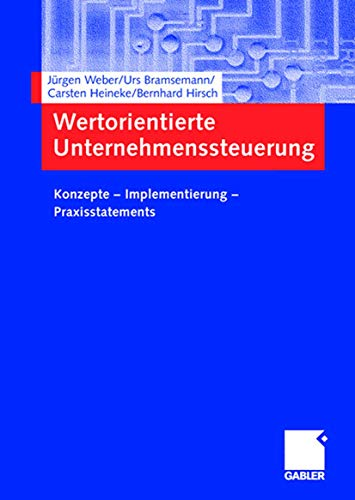 9783409124331: Wertorientierte Unternehmenssteuerung: Konzepte - Implementierung - Praxisstatements