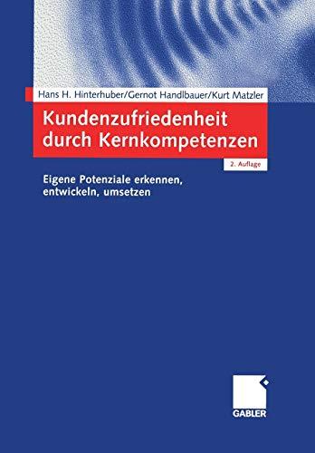 9783409124379: Kundenzufriedenheit durch Kernkompetenzen: Eigene Potenziale erkennen, entwickeln, umsetzen (German Edition)