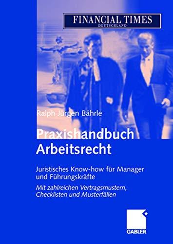 9783409124850: Praxishandbuch Arbeitsrecht: Juristisches Know-how für Manager und Führungskräfte