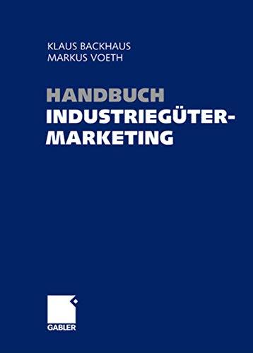 9783409125017: Handbuch Industriegütermarketing: Strategien - Instrumente - Anwendungen (German Edition)