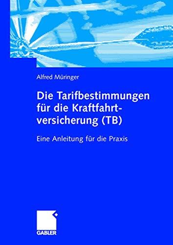 9783409125574: Die Tarifbestimmungen für die Kraftfahrtversicherung (TB): Eine Anleitung für die Praxis