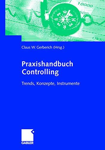 9783409125888: Praxishandbuch Controlling: Trends, Konzepte, Instrumente