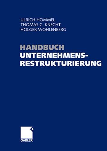 9783409126540: Handbuch Unternehmensrestrukturierung: Grundlagen - Konzepte - Maßnahmen (German Edition)