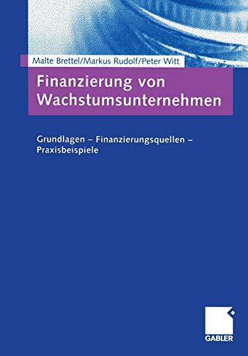 9783409126557: Finanzierung von Wachstumsunternehmen: Grundlagen  -  Finanzierungsquellen  -  Praxisbeispiele