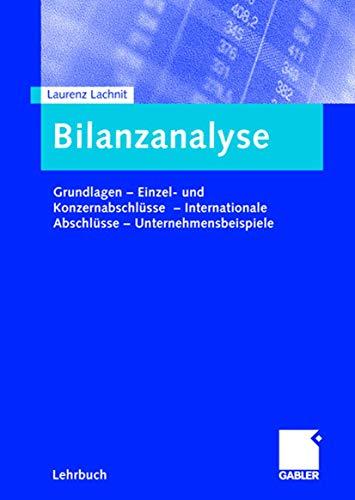 9783409126953: Bilanzanalyse: Grundlagen  -  Einzel- und Konzernabschlüsse  -  Internationale Abschlüsse  -  Unternehmensbeispiele