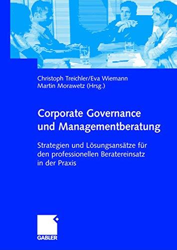 9783409127172: Corporate Governance und Managementberatung: Strategien und L�sungsans�tze f�r den professionellen Beratereinsatz in der Praxis