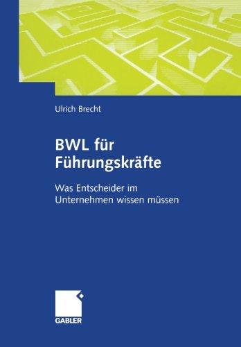 9783409127424: BWL für Führungskräfte: Was Entscheider im Unternehmen wissen müssen (German Edition)