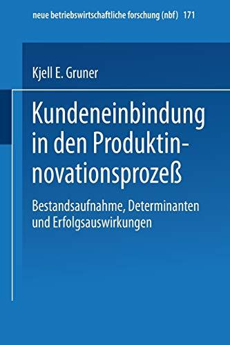 9783409128421: Kundeneinbindung in Den Produktinnovationsprozess: Bestandsaufnahme, Determinanten Und Erfolgsauswirkungen (neue betriebswirtschaftliche forschung (nbf))