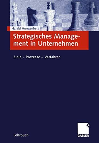 9783409130639: Strategisches Management in Unternehmen. Ziele - Prozesse - Verfahren
