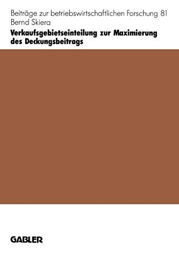 9783409130820: Verkaufsgebietseinteilung zur Maximierung des Deckungsbeitrags (Beiträge zur betriebswirtschaftlichen Forschung) (German Edition)