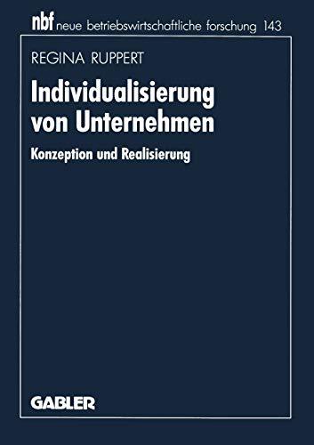 9783409131865: Individualisierung von Unternehmen: Konzeption und Realisierung (neue betriebswirtschaftliche forschung (nbf))