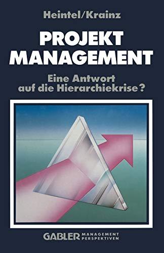 9783409132015: Projektmanagement: Eine Antwort auf die Hierarchiekrise? (German Edition)