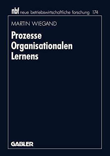Prozesse Organisationalen Lernens (neue betriebswirtschaftliche forschung (nbf)) (German Edition): ...