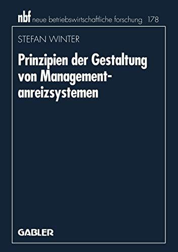 9783409132770: Prinzipien der Gestaltung von Managementanreizsystemen (neue betriebswirtschaftliche forschung (nbf)) (German Edition)