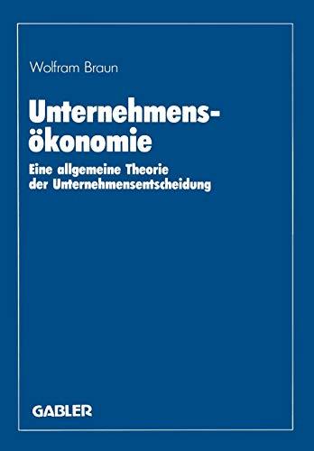 9783409133166: Unternehmensökonomie: Eine allgemeine Theorie der Unternehmensentscheidung (German Edition)