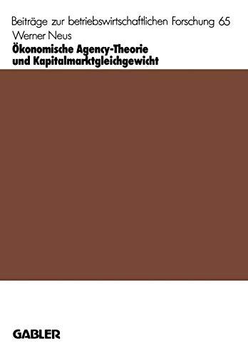 Ökonomische Agency-Theorie und Kapitalmarktgleichgewicht. (=Beiträge zur ...