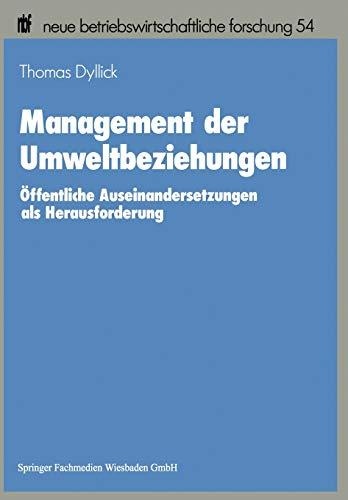 9783409133531: Management der Umweltbeziehungen: Öffentliche Auseinandersetzungen als Herausforderung (neue betriebswirtschaftliche forschung (nbf))