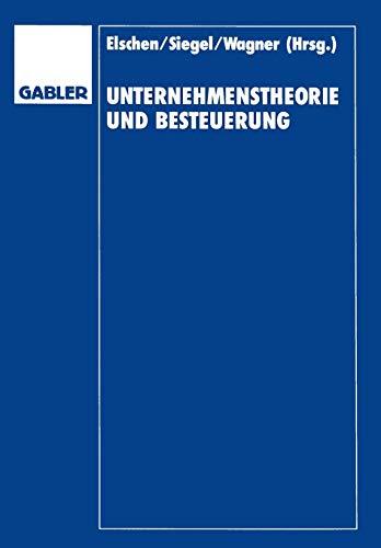 9783409134897: Unternehmenstheorie und Besteuerung: Festschrift zum 60. Geburtstag von Dieter Schneider