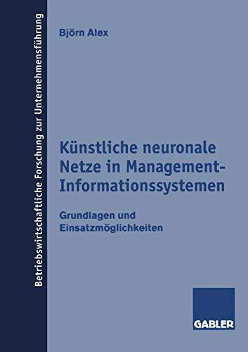 9783409135788: Künstliche neuronale Netze in Management-Informationssystemen: Grundlagen und Einsatzmöglichkeiten (Betriebswirtschaftliche Forschung zur Unternehmensführung)
