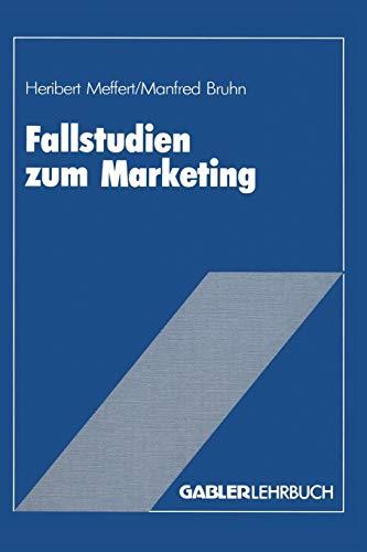 9783409136105: Fallstudien zum Marketing: Fallbeispiele und Aufgaben für das Marketing-Studium (German Edition)