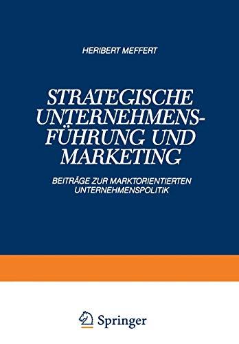9783409136136: Strategische Unternehmensführung und Marketing: Beiträge zur Marktorientierten Unternehmenspolitik (German Edition)