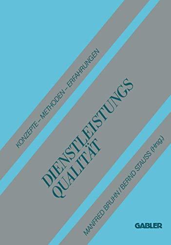 Dienstleistungsqualitat: Konzepte  Methoden  Erfahrungen (German Edition)