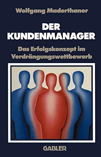 9783409137133: Der Kundenmanager: Das Erfolgsrezept Im Verdrangungswettbewerb