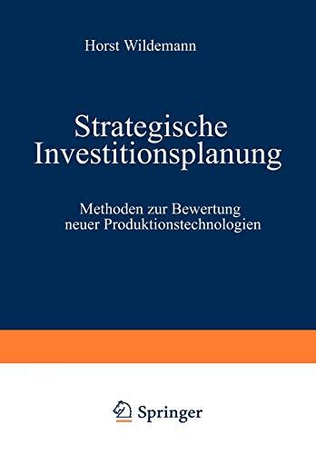 9783409137157: Strategische Investitionsplanung: Methoden zur Bewertung neuer Produktionstechnologien