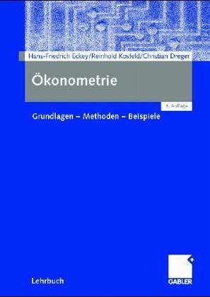 9783409137324: Ökonometrie. Grundlagen - Methoden - Beispiele.