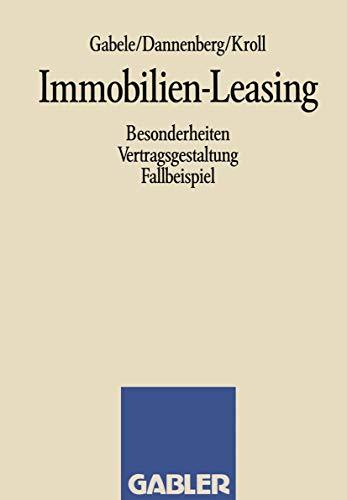 9783409137522: Immobilien-Leasing: Besonderheiten Vertragsgestaltung Fallbeispiel