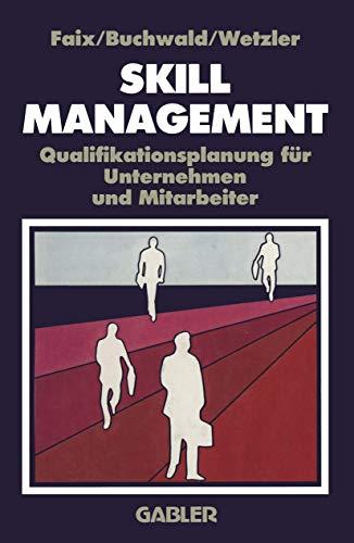 9783409138536: Skill-Management: Qualifikationsplanung für Unternehmen und Mitarbeiter (German Edition)