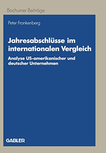 9783409138758: Jahresabschlüsse im internationalen Vergleich (Bochumer Beiträge zur Unternehmensführung und Unternehmensforschung)