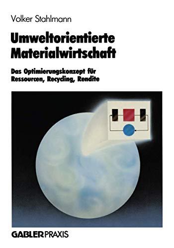 9783409139175: Umweltorientierte Materialwirtschaft: Das Optimierungskonzept für Ressourcen, Recycling, Rendite (German Edition)