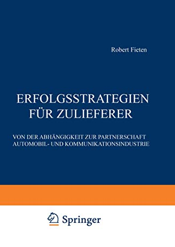 9783409139441: Erfolgsstrategien für Zulieferer: Von der Abhängigkeit zur Partnerschaft Automobil- und Kommunikationsindustrie