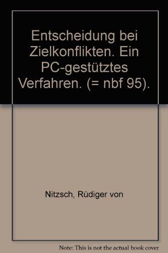 9783409139977: Entscheidung bei Zielkonflikten: Ein PC-gestutztes Verfahren (Neue betriebswirtschaftliche Forschung) (German Edition)