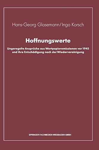 9783409140317: Hoffnungswerte: Ungeregelte Ansprüche aus Wertpapieremissionen vor 1945 und ihre Entschädigung nach der Wiedervereinigung