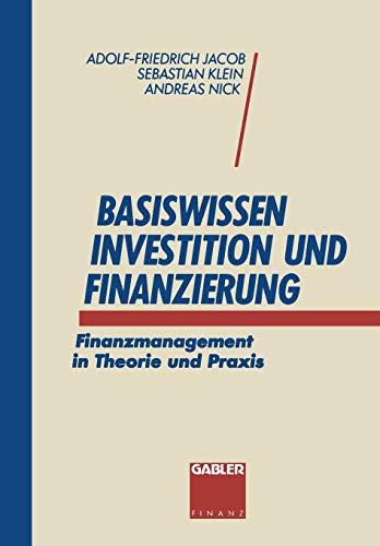 Basiswissen Investition und Finanzierung: Adolf-Friedrich Jacob