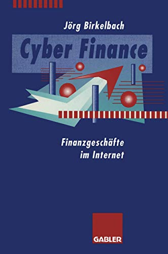 9783409140959: CyperFinance. Finanzgeschäfte im Internet