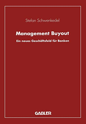 Management Buyout: Ein neues Geschäftsfeld für Banken: Schwenkedel, Stefan