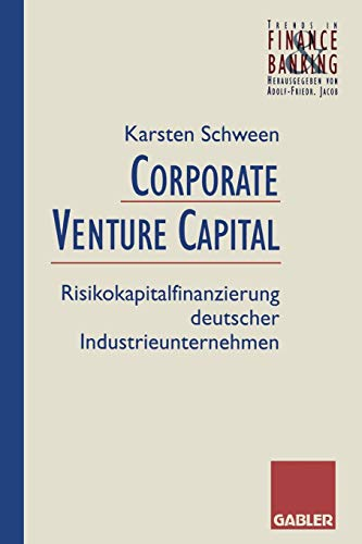 9783409142229: Corporate Venture Capital: Risikokapitalfinanzierung deutscher Industrieunternehmen (Trends in Finance and Banking)
