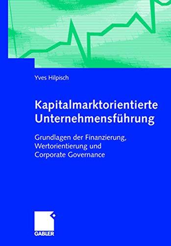 9783409142465: Kapitalmarktorientierte Unternehmensführung: Grundlagen der Finanzierung, Wertorientierung und Corporate Finance (German Edition)