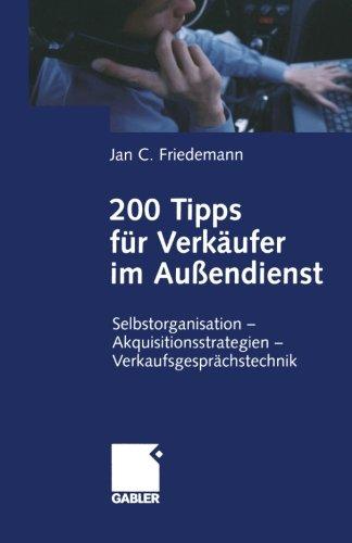 9783409143325: 200 Tipps Fur Verkaufer Im Aussendlenst: Selbstorganisation - Akquisitionsstrategien - Verhandlungsfuhrung