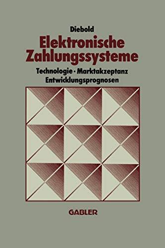 9783409147118: Elektronische Zahlungssysteme: Technologie Marktakzeptanz Entwicklungsprognosen (German Edition)