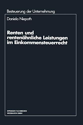 Renten Und Rentenahnliche Leistungen Im Einkommensteuerrecht (Paperback) - Daniela Niepoth