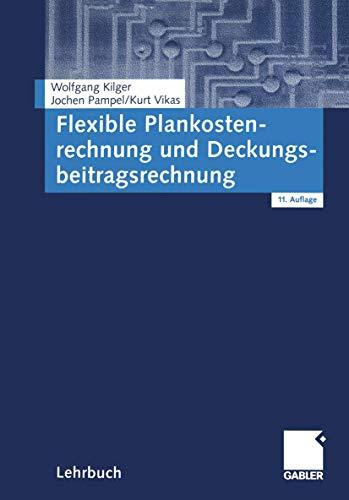 9783409160834: Flexible Plankostenrechnung und Deckungsbeitragsrechnung