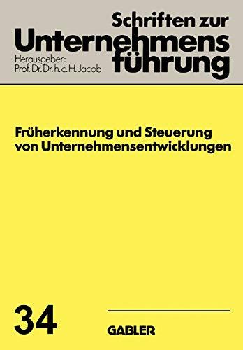 9783409179034: Früherkennung und Steuerung von Unternehmensentwicklungen (Schriften zur Unternehmensführung) (German Edition)