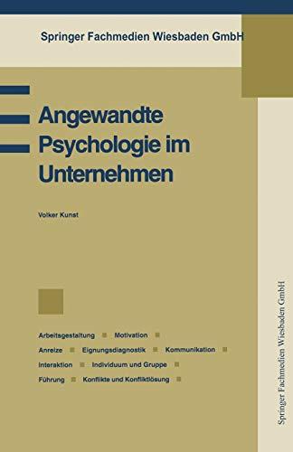 9783409183093: Angewandte Psychologie Im Unternehmen: Betriebspsychologie, Arbeitsgestaltung, Motivation, Anreize, Eignungsdiagnostik, Kommunikation, Interaktion, in (Praxis der Unternehmensführung)