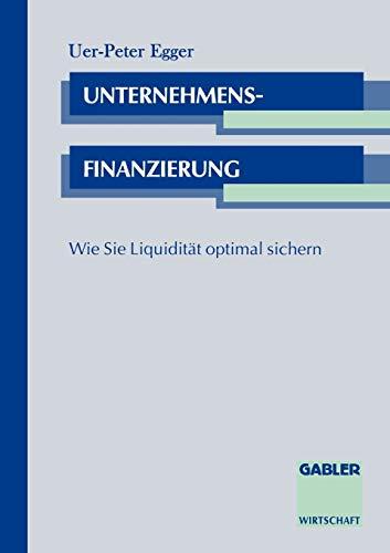 9783409183147: Unternehmensfinanzierung: Wie Sie Liquidität optimal sichern