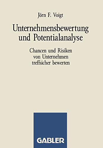 9783409187015: Unternehmensbewertung und Potentialanalyse: Chancen und Risiken von Unternehmen treffsicher bewerten (German Edition)